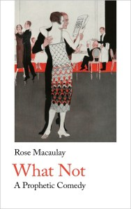A Handheld Press Publication: Roset Macaulay - What Not, A Prophetic Comedy
