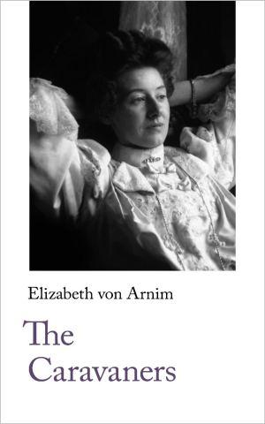 Elizabeth von Arnim's The Caravaners - published by Handheld Press
