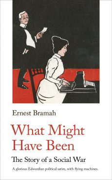 Ernest Bramah - What Might Have Been. A Handheld Press publication
