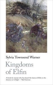 Sylvia Townsend Warner Kingdoms of Elfin