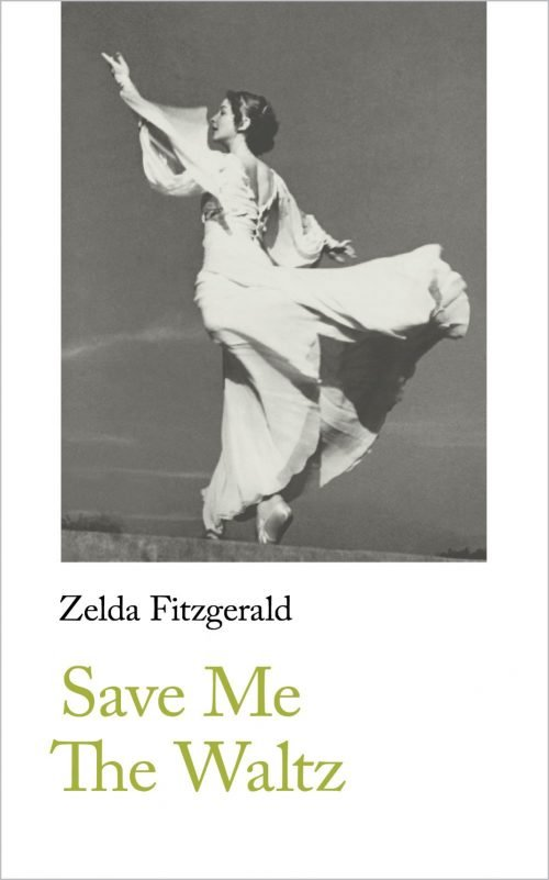 Zelda Fitzgerald Save Me The Waltz