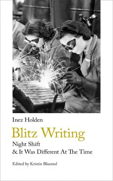 Blitz Writing - by Inez Holden. A Handheld Press publication