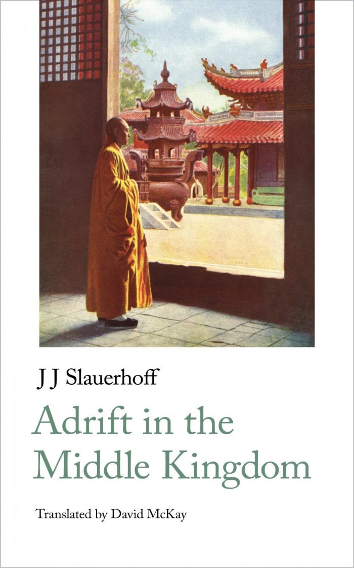 J Slauerhoff Adrift in the Middle Kingdom