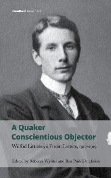 Rebecca Wynter & Pink Dandelion (eds) A Quaker Conscientious Objector