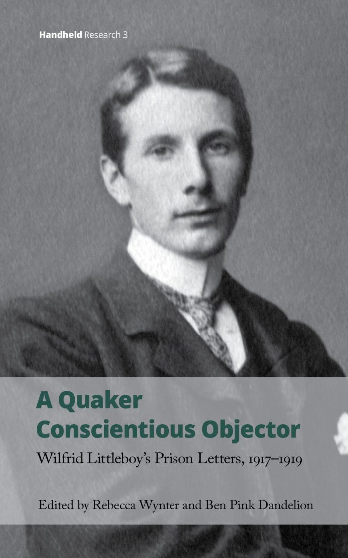 Rebecca Wynter & Pink Dandelion (eds) A Quaker Conscientious Objector