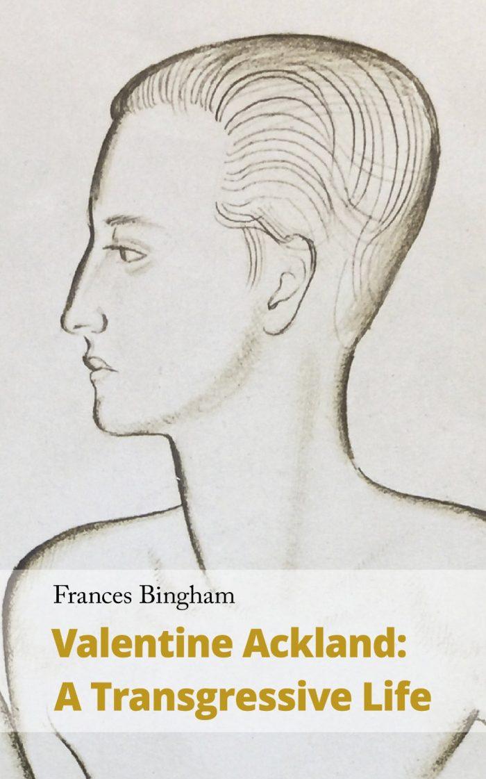 Frances Bingham, Valentine Ackland. A Transgressive Life